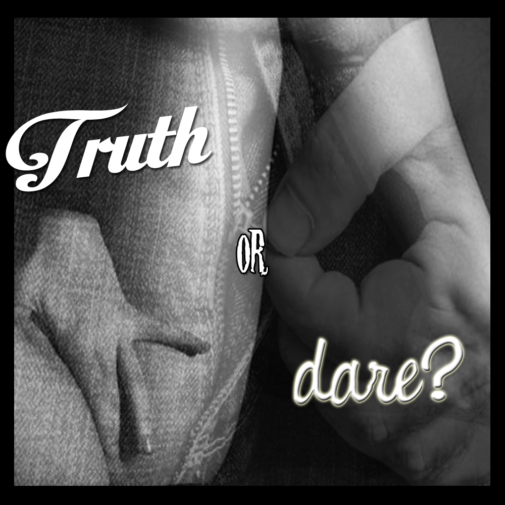 truth or dare very dirty