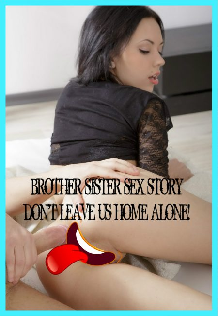 Sister brother sex story