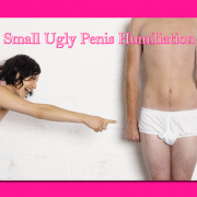 small ugly penis humiliation