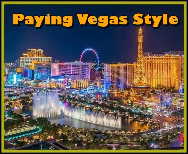 Paying Vegas Style