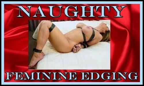 Naughty Feminine Edging