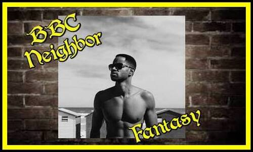 New BBC Neighbor Fantasy